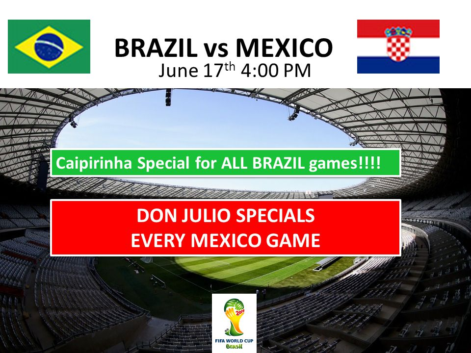 BRAZIL vs MEXICO June 17 th 4:00 PM Caipirinha Special for ALL BRAZIL games!!!.