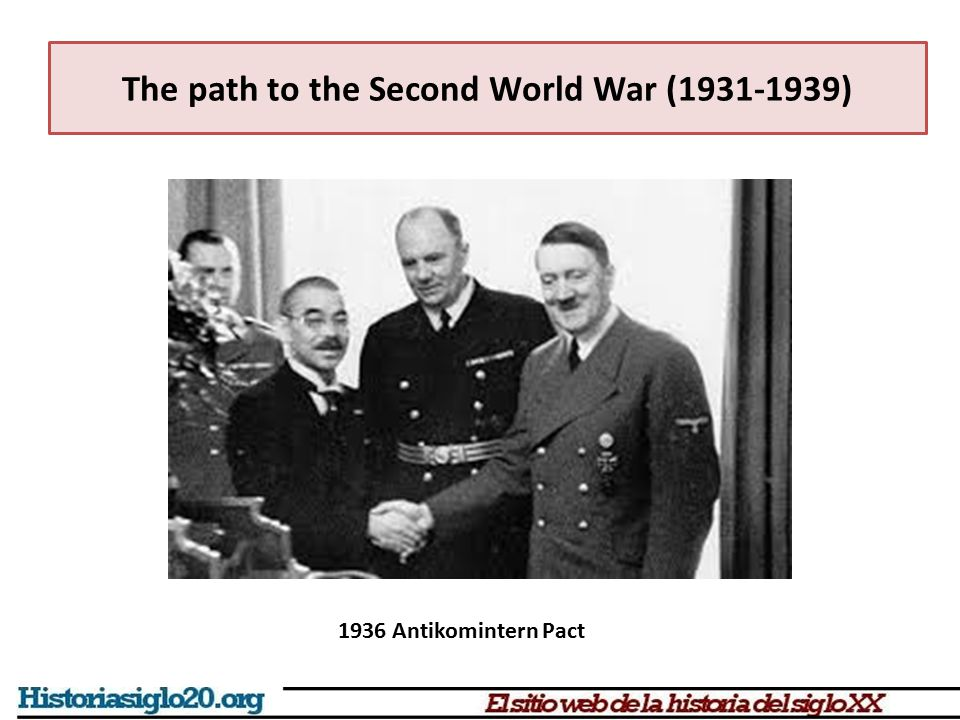 The path to the Second World War (1931-1939) 1936 Antikomintern Pact