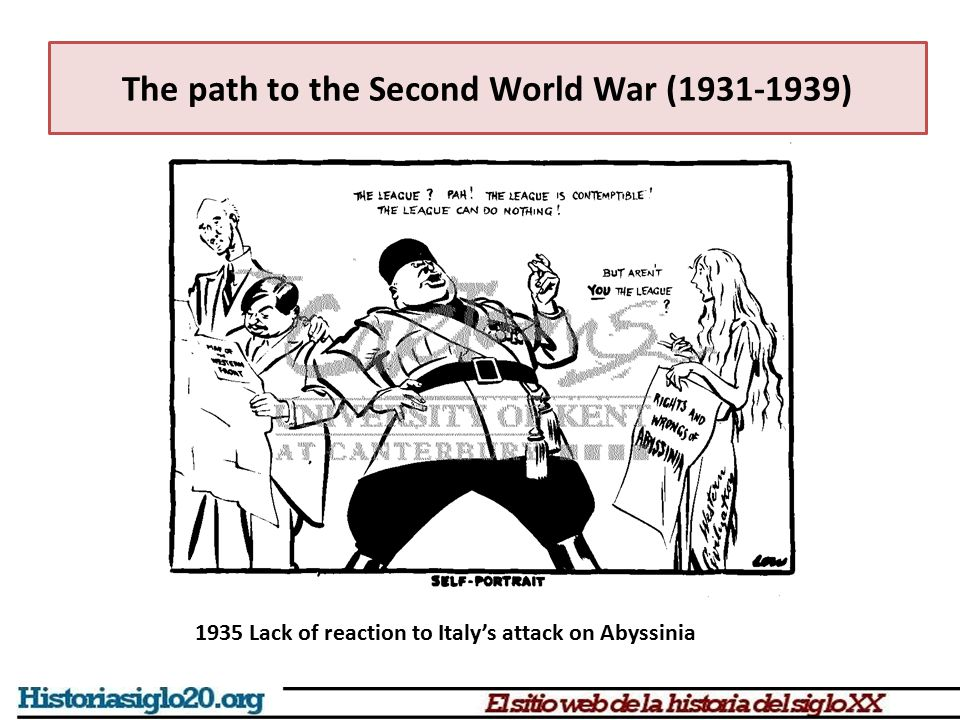 The path to the Second World War (1931-1939) 1935 Lack of reaction to Italy's attack on Abyssinia