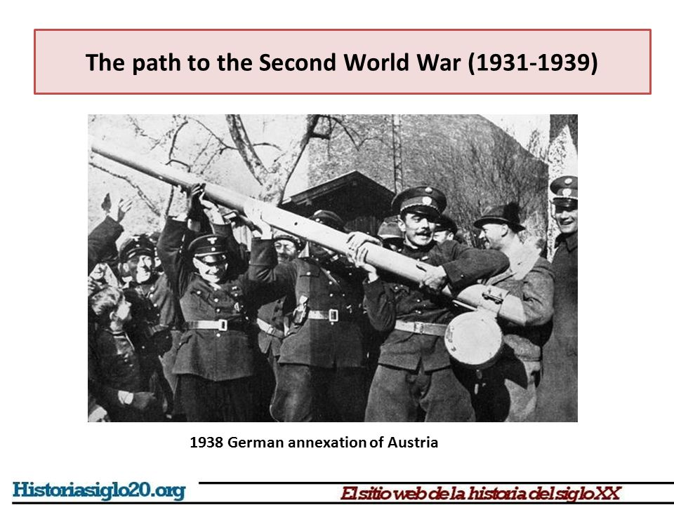 The path to the Second World War (1931-1939) 1938 German annexation of Austria