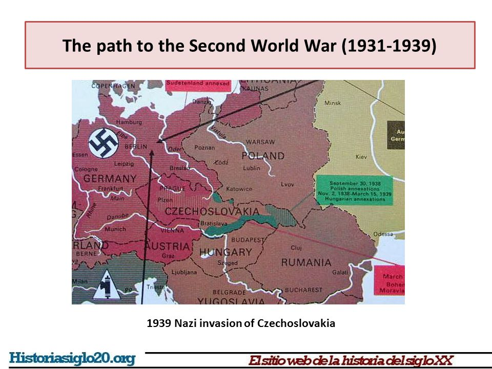 The path to the Second World War (1931-1939) 1939 Nazi invasion of Czechoslovakia