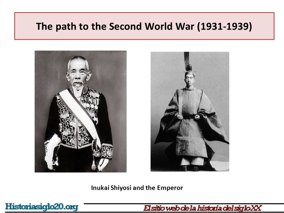 The path to the Second World War (1931-1939) Inukai Shiyosi and the Emperor