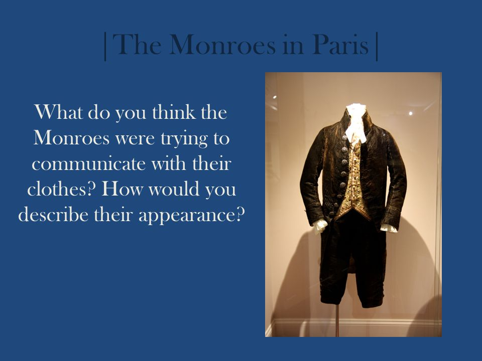 |The Monroes in Paris| What do you think the Monroes were trying to communicate with their clothes.