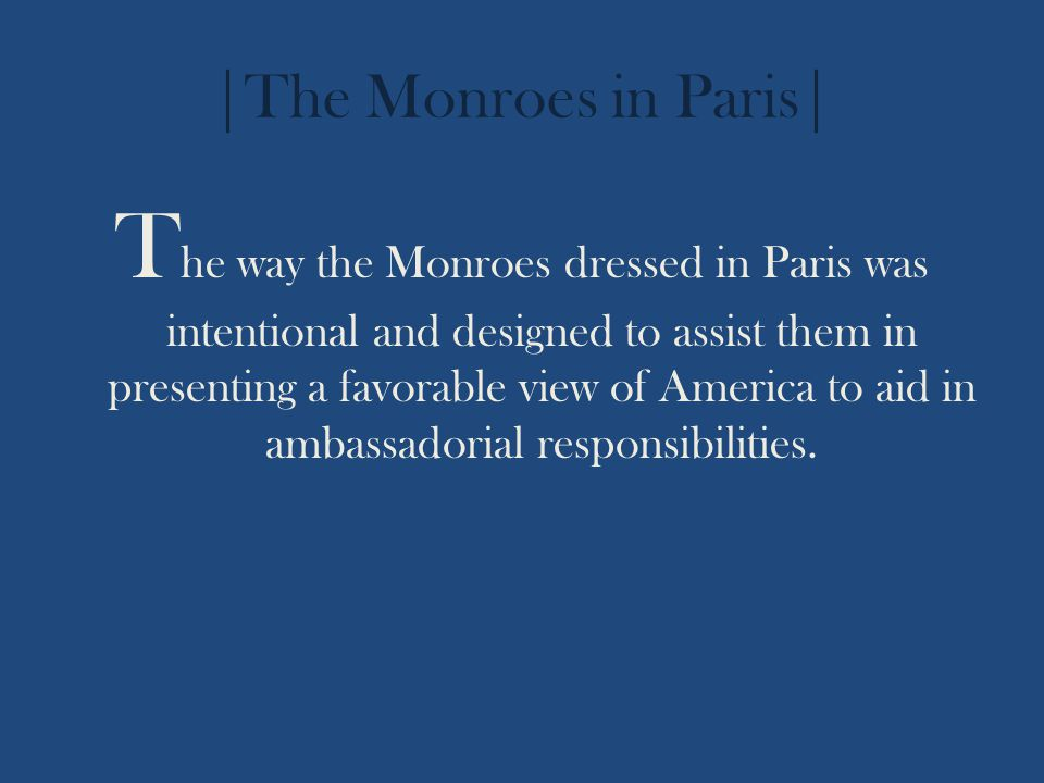 |The Exhibits| The Monroes in Paris The Monroe Doctrine The Doctrine's Legacy Click an Object to Enter