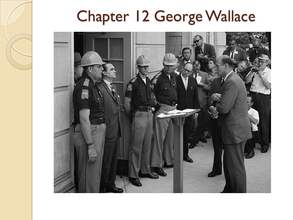 Chapter 12 George Wallace