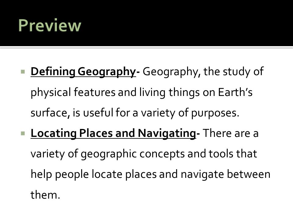  Physical geography is one of the main branches of geography.