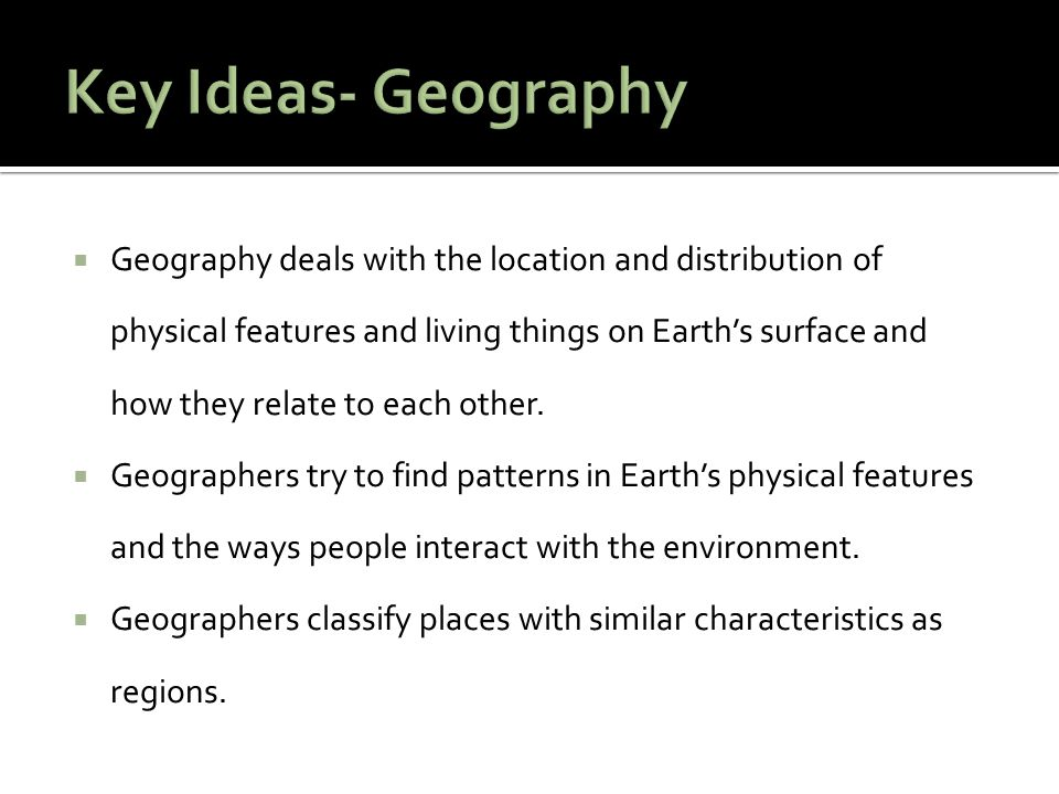  Human geography involves studying human activities as they relate to Earth.