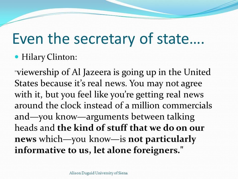Even the secretary of state….