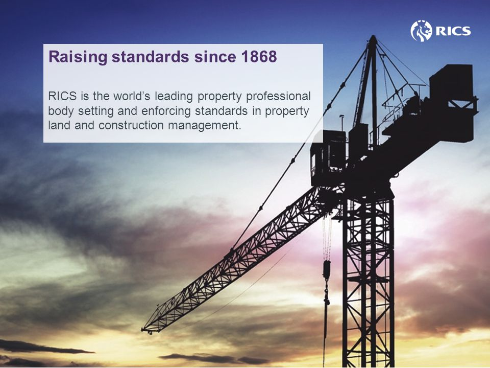 RICS is now a global qualification Offices in London (HQ), New York, Sao Paulo, London, Brussels, Dubai, New Delhi, Hong Kong, Beijing and Sydney Our qualified members number 100,000