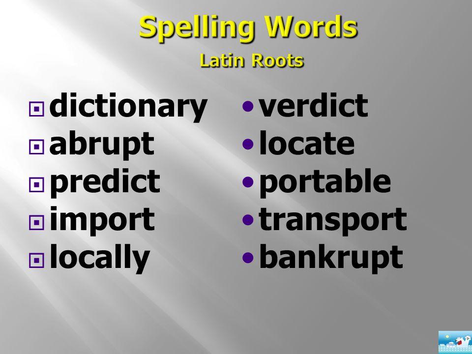  dictionary  abrupt  predict  import  locally verdict locate portable transport bankrupt