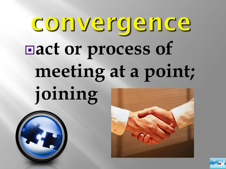  act or process of meeting at a point; joining