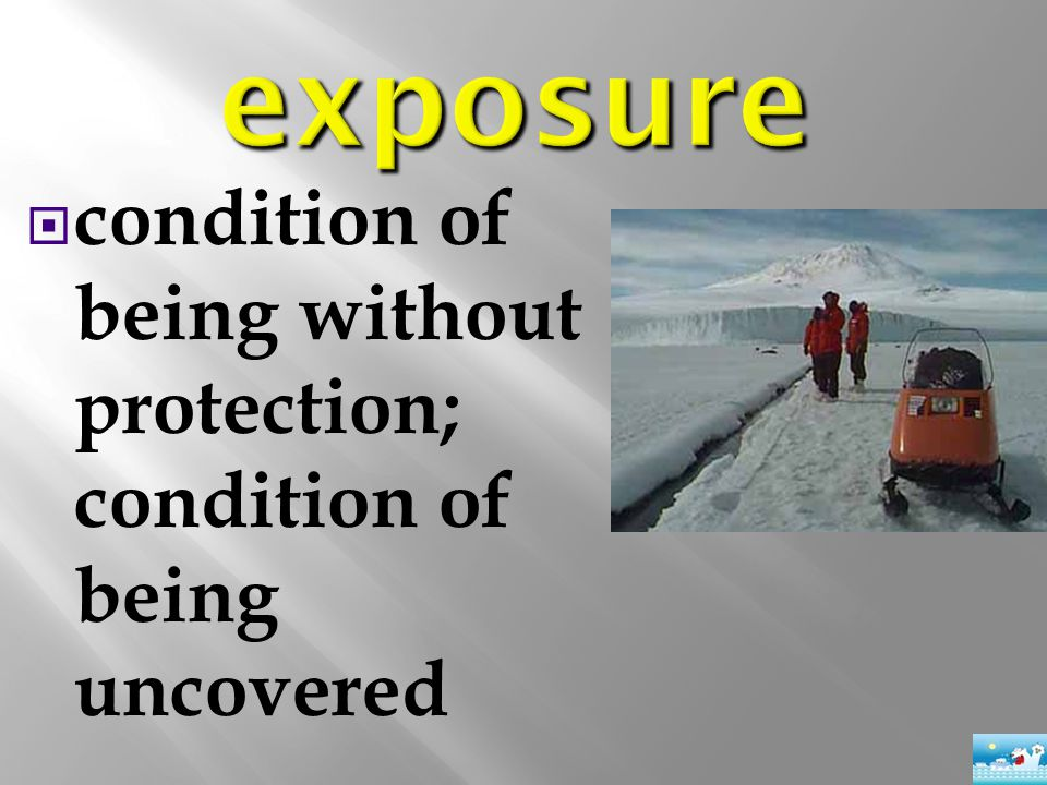  condition of being without protection; condition of being uncovered