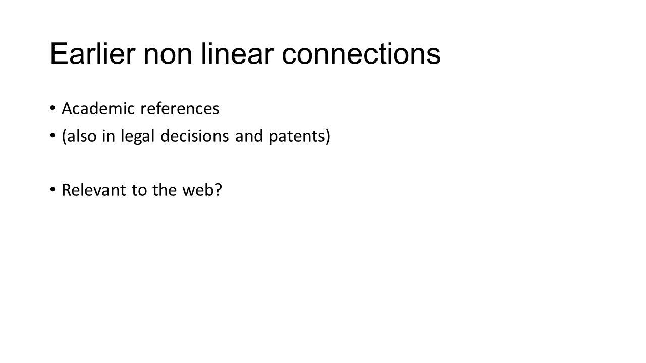 Earlier non linear connections Academic references (also in legal decisions and patents) Relevant to the web?