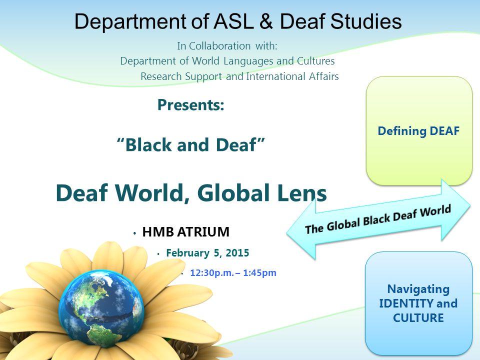 Presents: Black and Deaf Deaf World, Global Lens HMB ATRIUM February 5, 2015 12:30p.m.