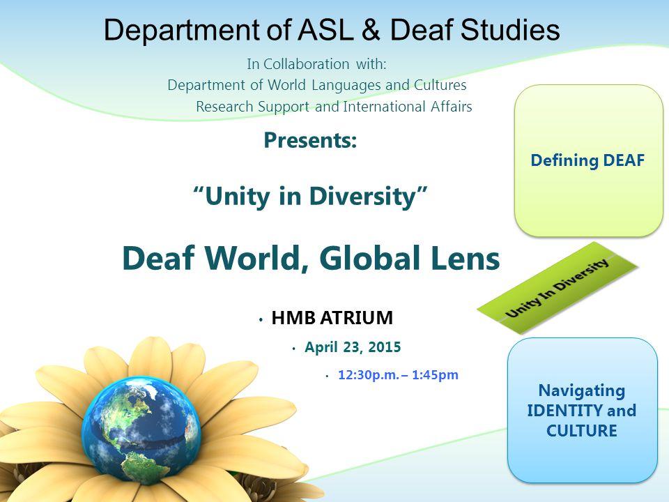 Presents: Unity in Diversity Deaf World, Global Lens HMB ATRIUM April 23, 2015 12:30p.m.