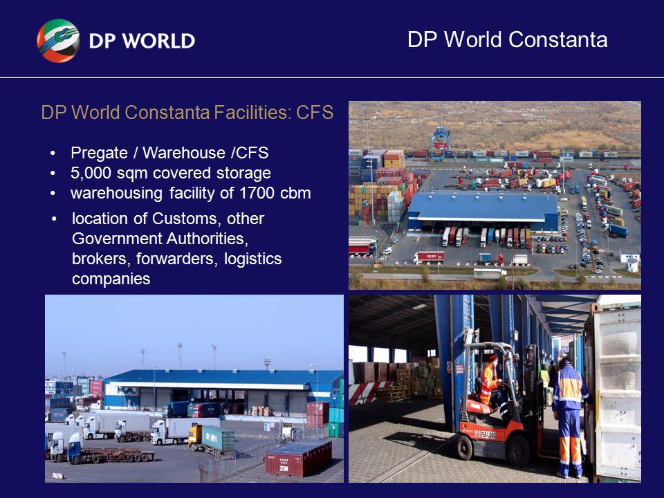 DP World Constanta 10 DP World Constanta Facilities: CFS Pregate / Warehouse /CFS 5,000 sqm covered storage warehousing facility of 1700 cbm location