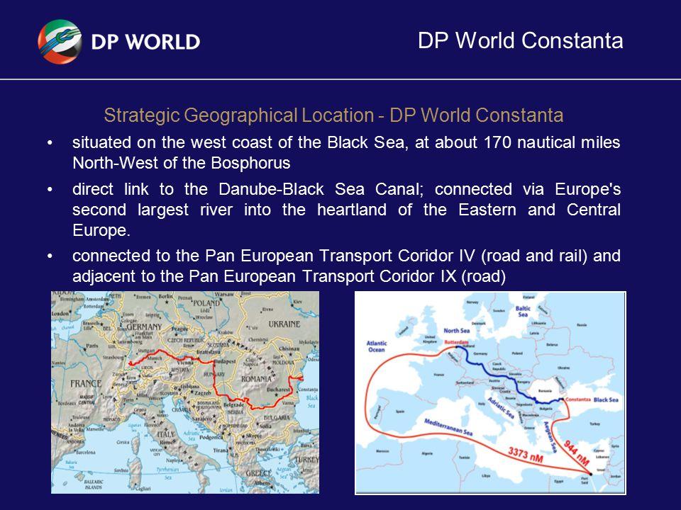 DP World Constanta 7 Total yard capacity 40.000 TEU Annual terminal capacity aprox.1.200.000 TEU Future expansion area 24 ha Mainliner berth length, served by 5 QGC 636 Meters Feeder berth length, served by 1 MHC 411 Meters Equipment for yard purposes 13 RTG, 2RMG, 4RSK and 4 EH