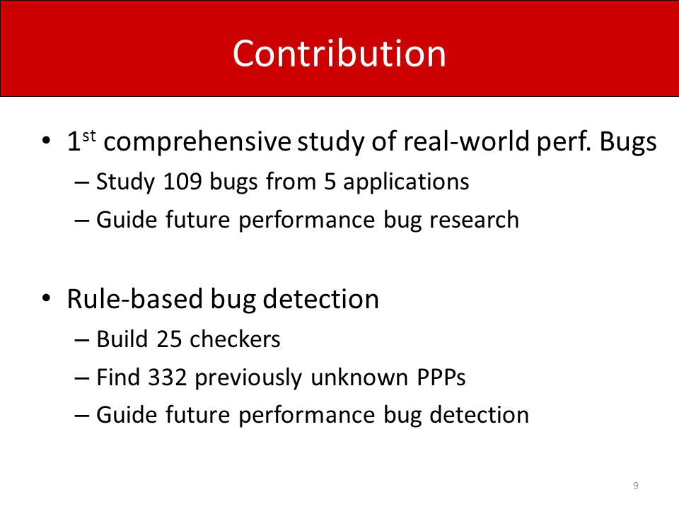 Locations of Performance Bugs Performance Bug Detection Implication: Detecting inefficiency in nested loops is critical.