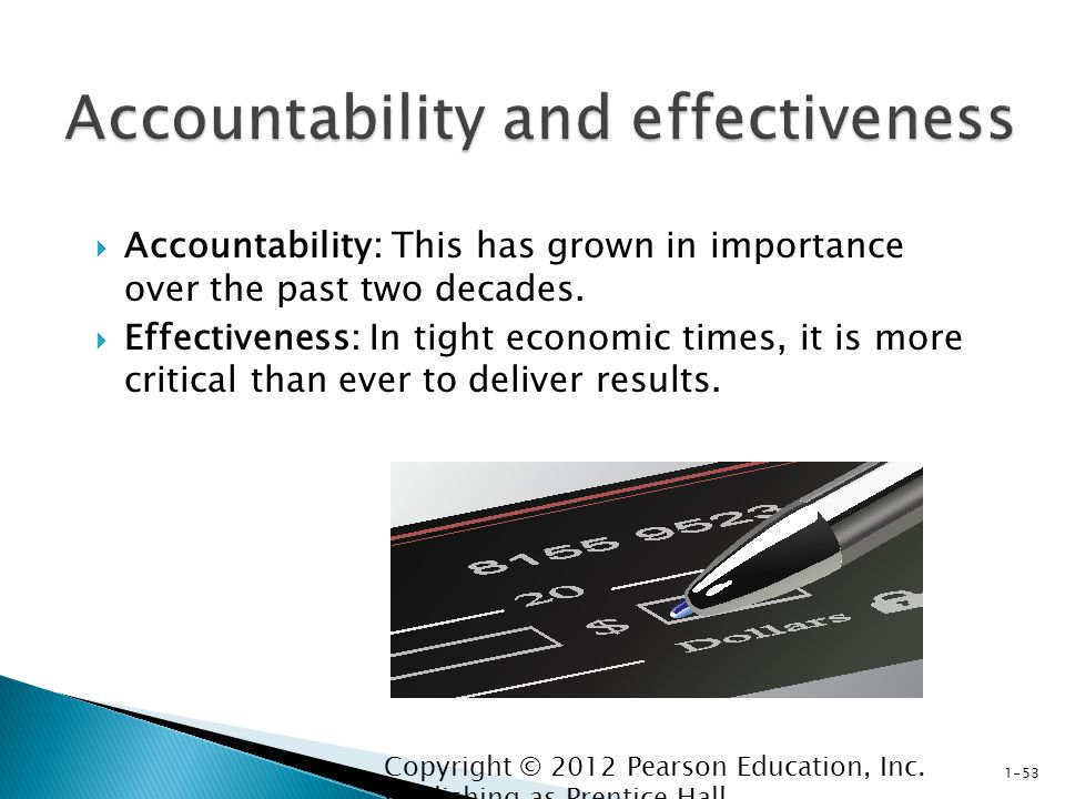  Accountability: This has grown in importance over the past two decades.
