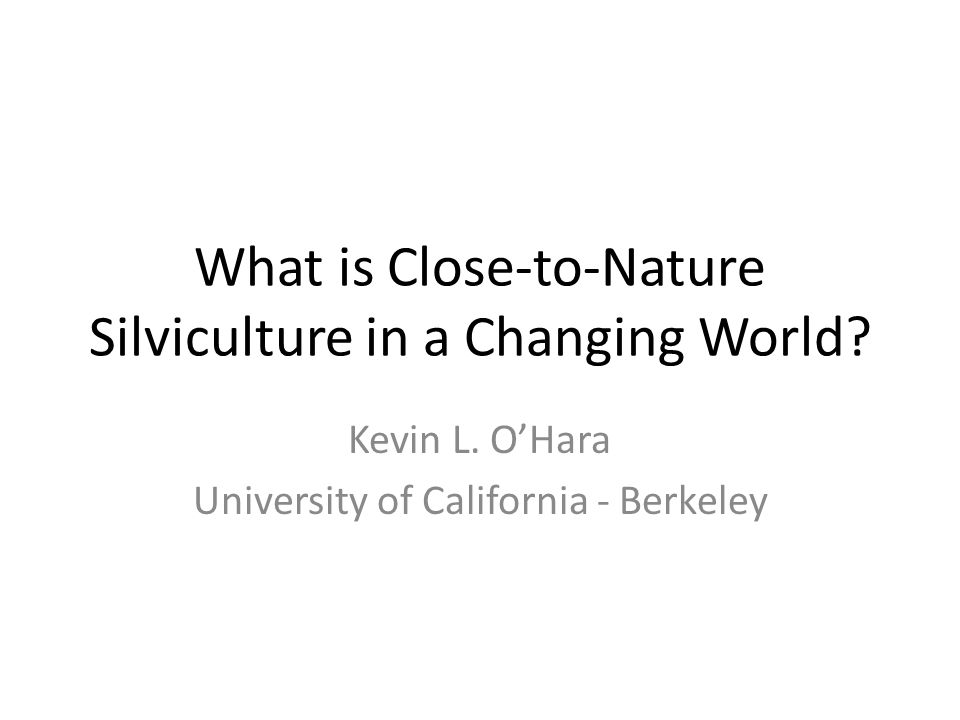 What is Close-to-Nature Silviculture in a Changing World.