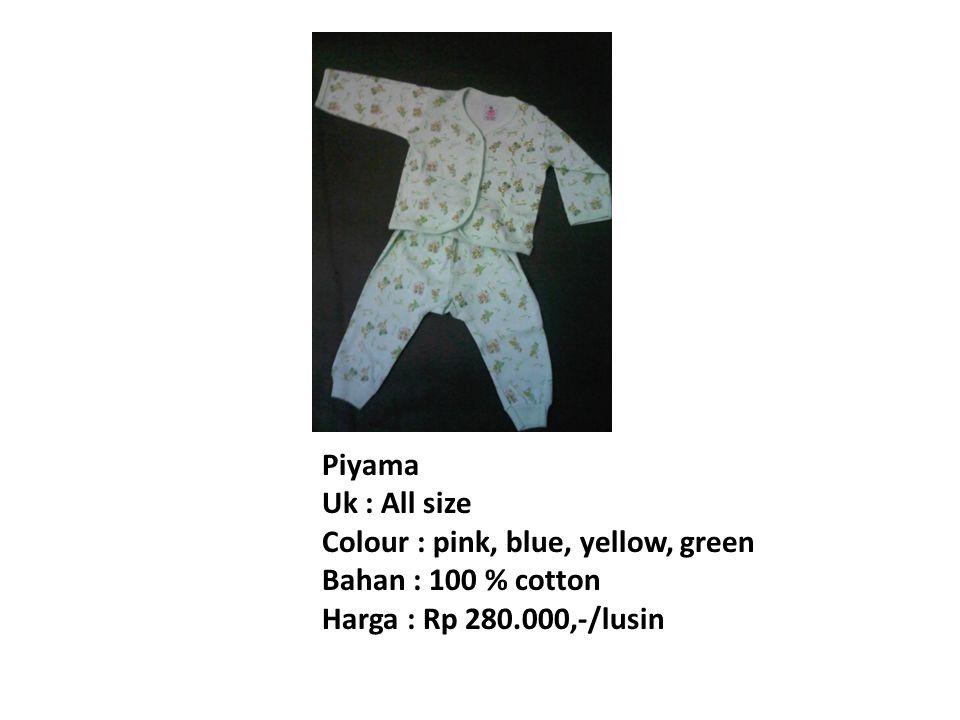 Piyama Uk : All size Colour : pink, blue, yellow, green Bahan : 100 % cotton Harga : Rp 280.000,-/lusin