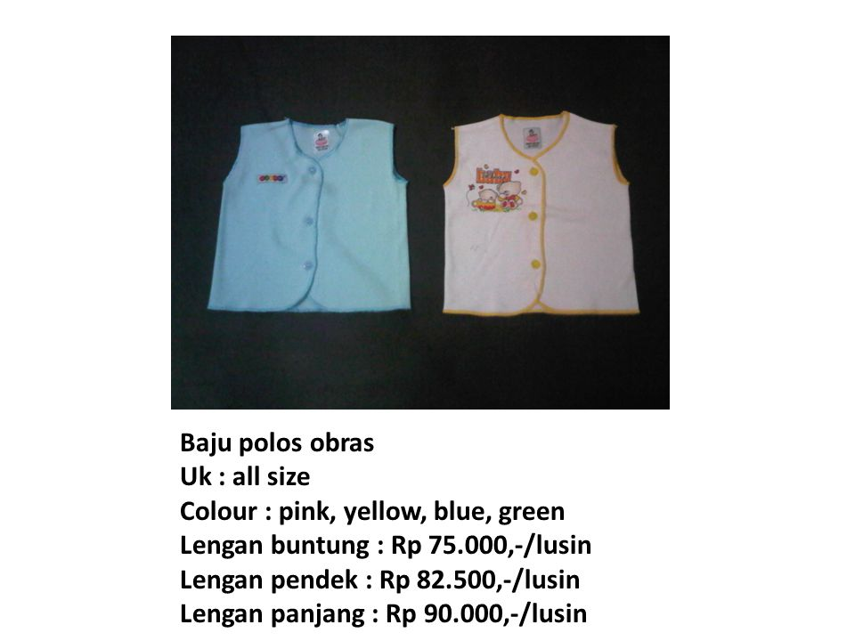 Celana Pop Uk : all size Colour : Pink, yellow, blue, green Polos: Rp 80.000,-/lusin Full print: Rp 90.000,-/lusin