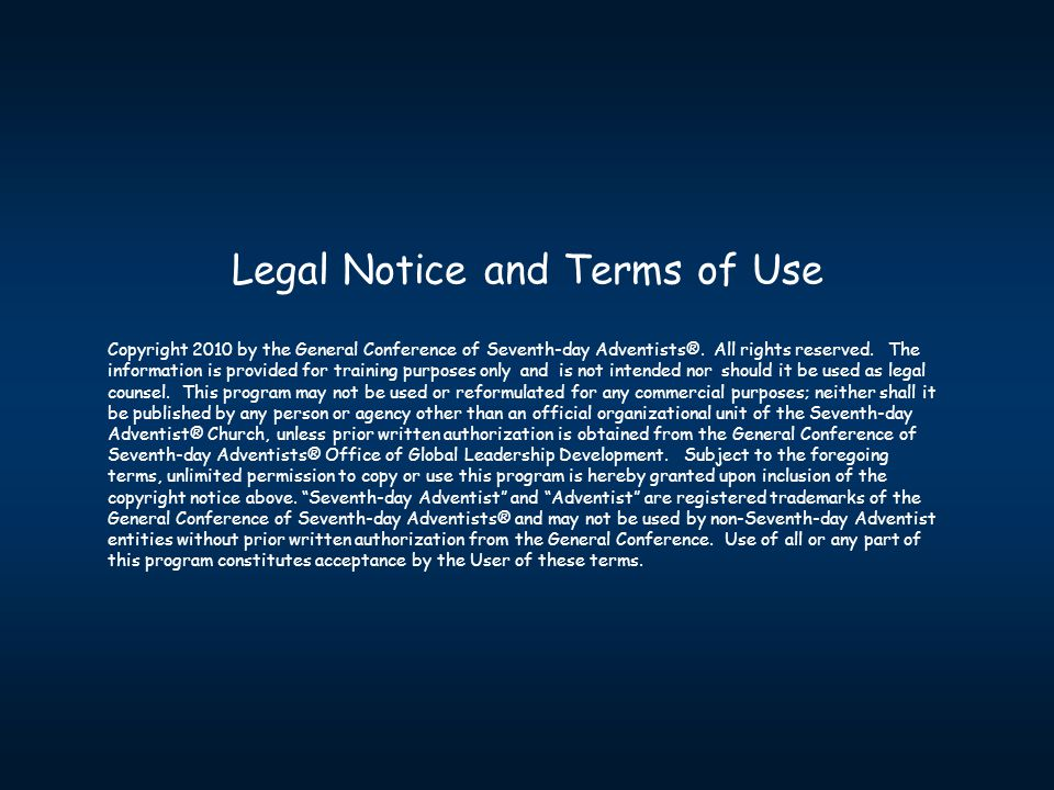 Legal Notice and Terms of Use Copyright 2010 by the General Conference of Seventh-day Adventists®.