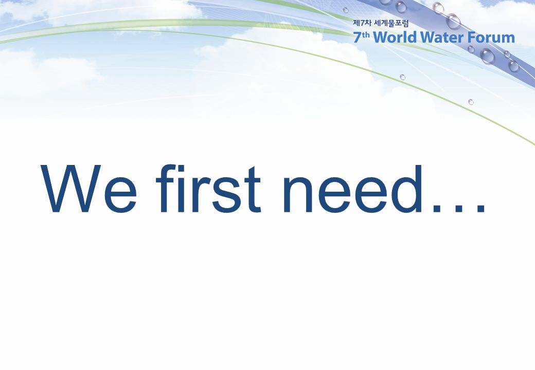 We first need…