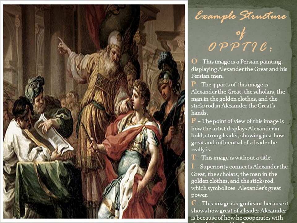 Example Structure of O P P T I C : O - This image is a Persian painting, displaying Alexander the Great and his Persian men.