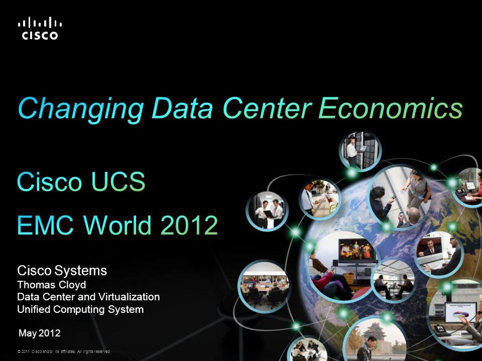 © 2011 Cisco and/or its affiliates. All rights reserved. 1 Cisco Systems Thomas Cloyd Data Center and Virtualization Unified Computing System May 2012