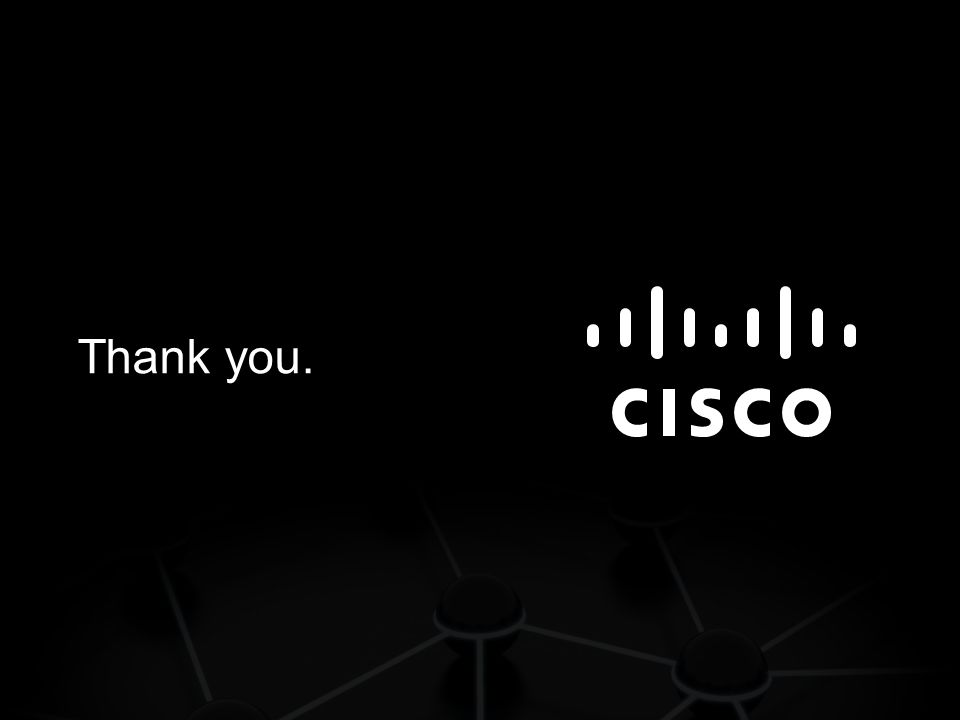 © 2011 Cisco and/or its affiliates. All rights reserved. 17 Thank you.