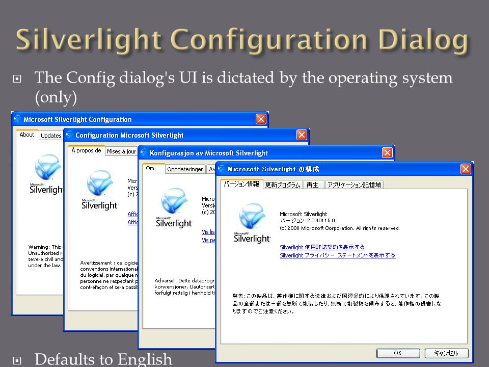  The Config dialog s UI is dictated by the operating system (only)  Defaults to English
