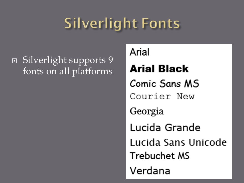  Silverlight supports 9 fonts on all platforms