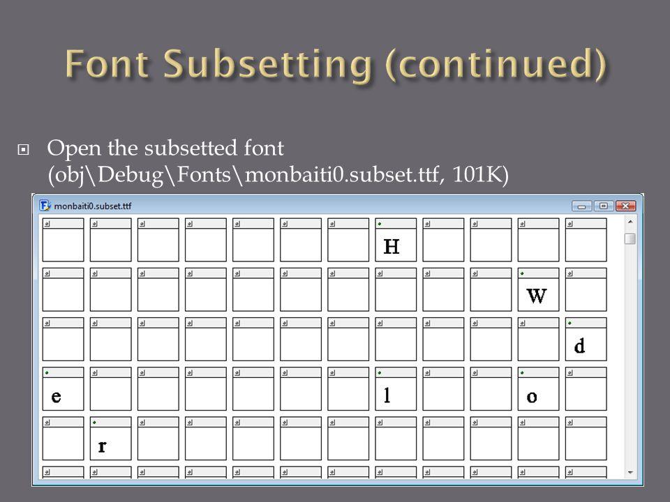  Open the subsetted font (obj\Debug\Fonts\monbaiti0.subset.ttf, 101K)