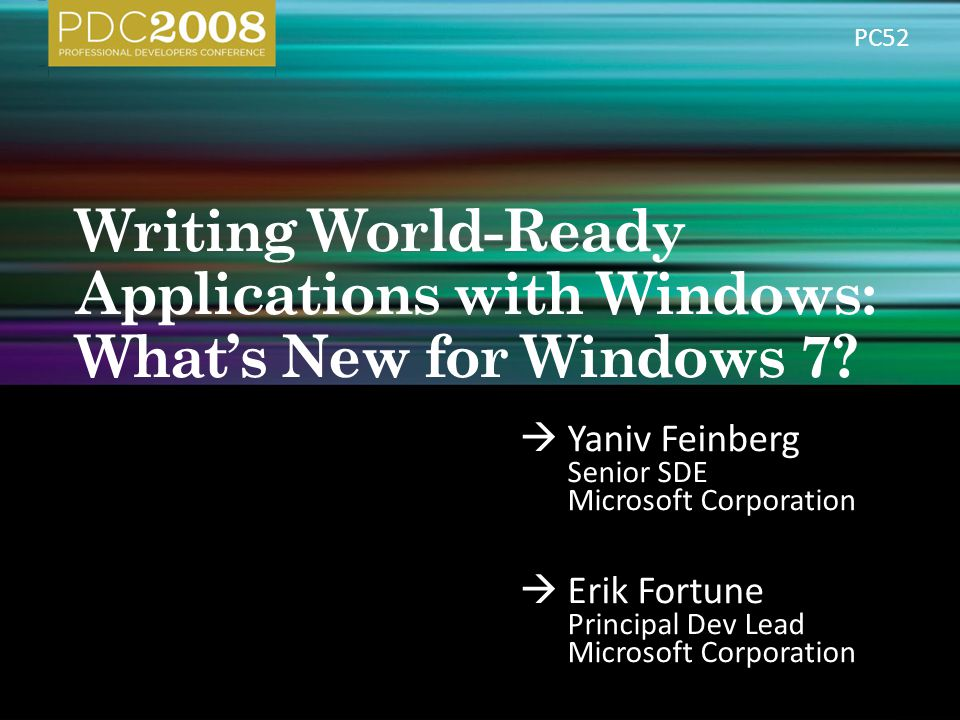  Yaniv Feinberg Senior SDE Microsoft Corporation  Erik Fortune Principal Dev Lead Microsoft Corporation PC52