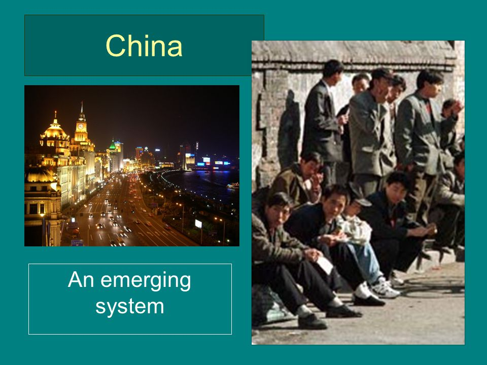 China An emerging system