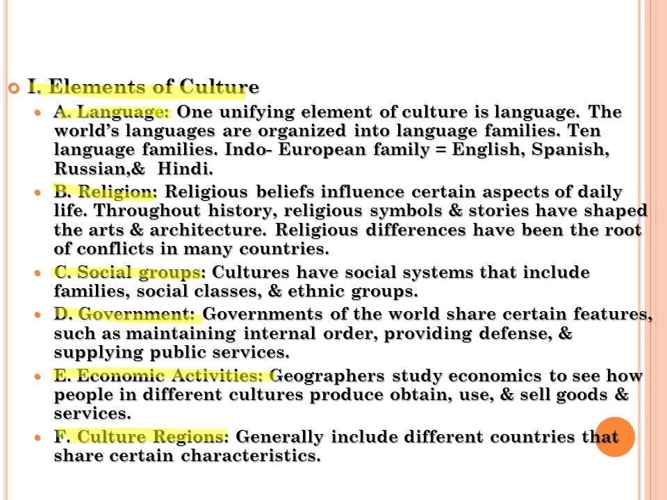 S EC. 2: G LOBAL C ULTURES I. Elements of Culture A. Language: One unifying element of culture is language. The world's languages are organized into l