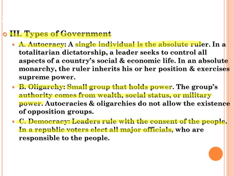 S EC. 3: P OLITICAL & E CONOMIC S YSTEMS III. Types of Government A.