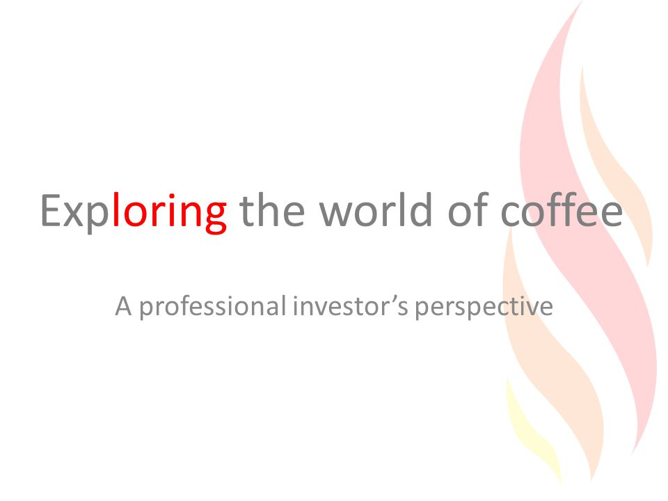 Exploring the world of coffee A professional investor's perspective