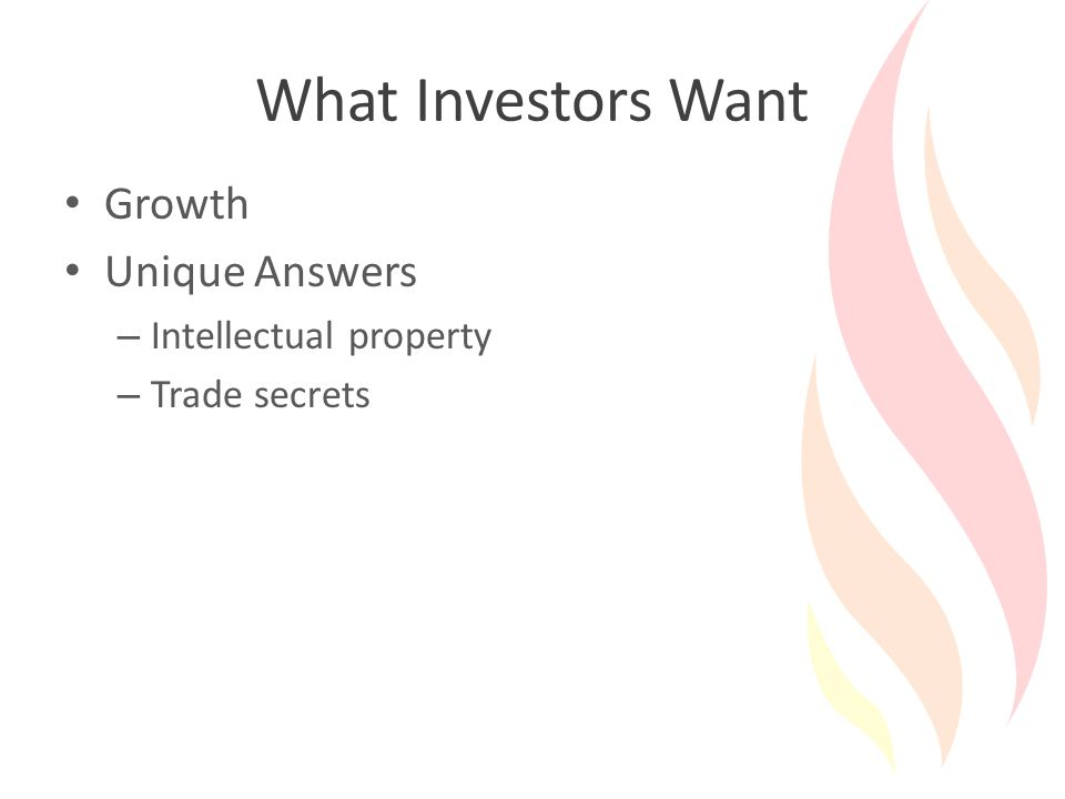 What Investors Want Growth Unique Answers – Intellectual property – Trade secrets