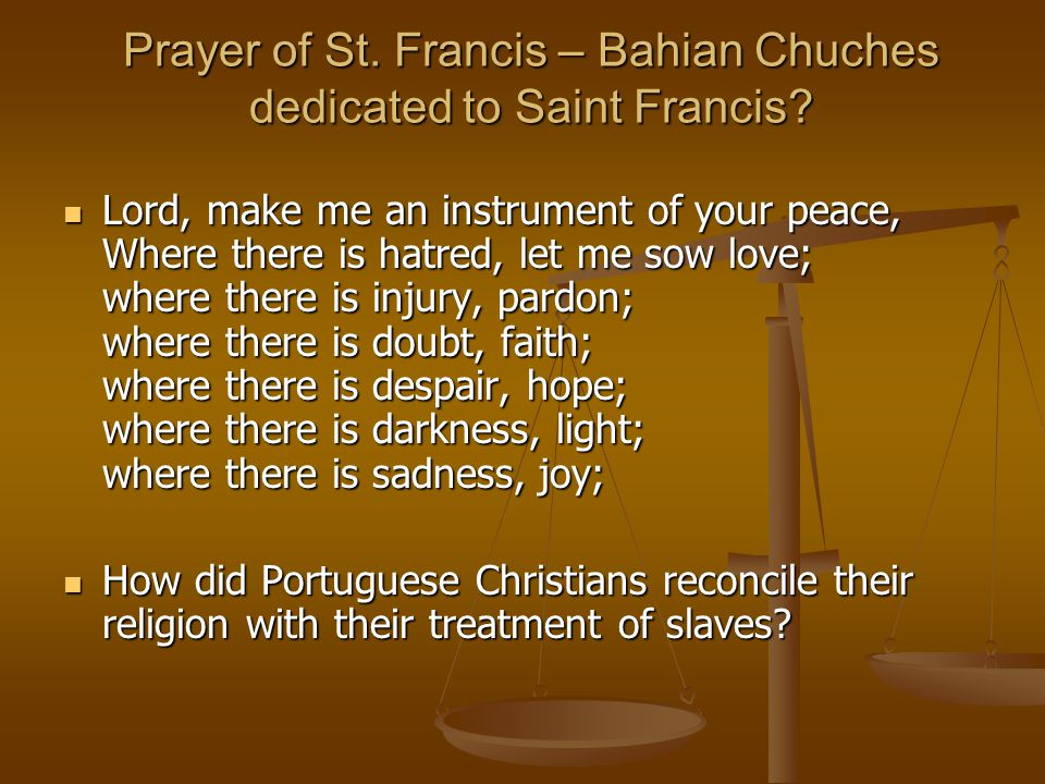 Prayer of St. Francis – Bahian Chuches dedicated to Saint Francis.