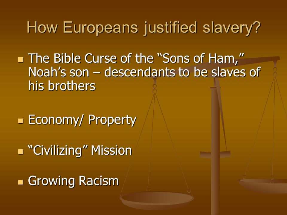 How Europeans justified slavery.