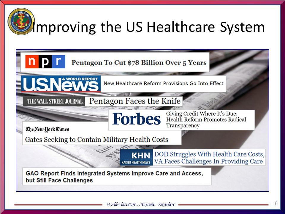 World-Class Care…Anytime, Anywhere Improving the US Healthcare System 8