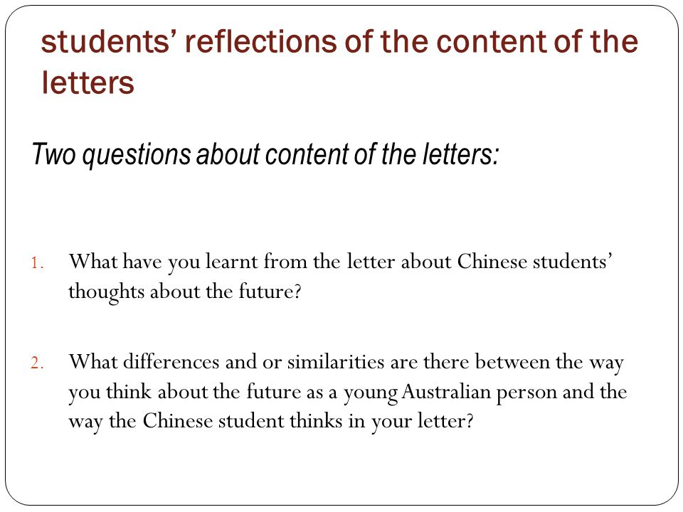 students' reflections of the content of the letters Two questions about content of the letters: 1.