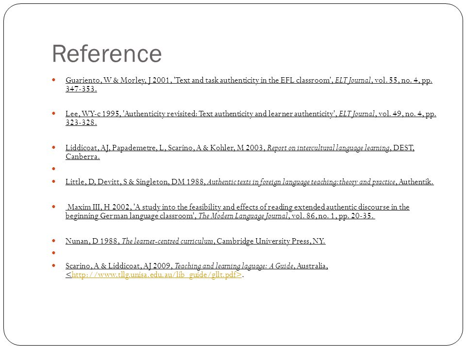Reference Guariento, W & Morley, J 2001, Text and task authenticity in the EFL classroom , ELT Journal, vol.