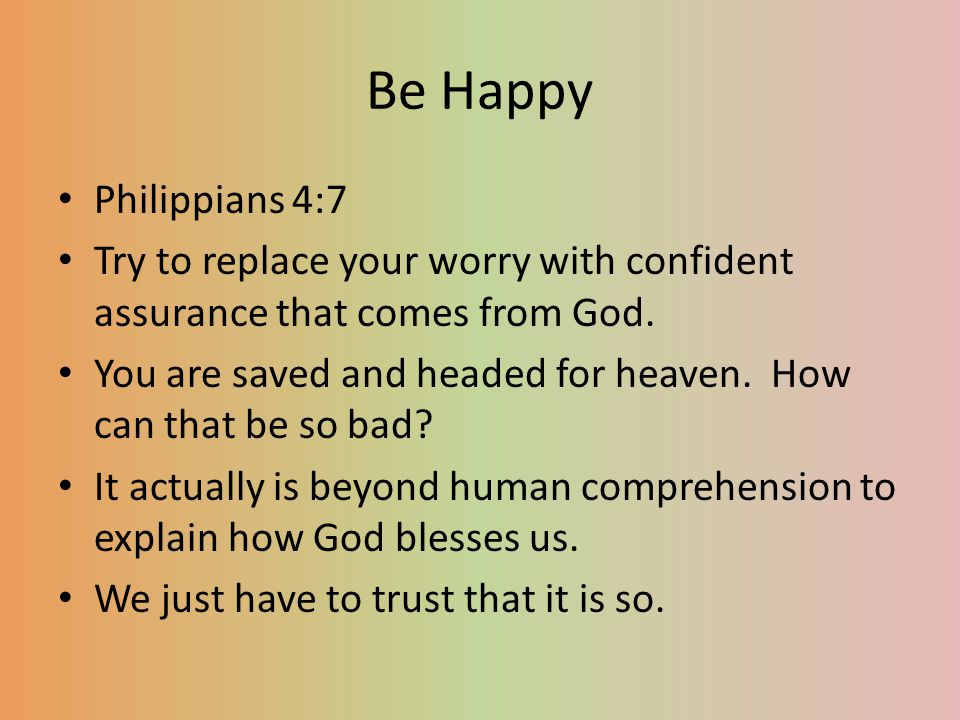 Fill Your Mind With Good Things Philippians 4:8 Think on good things, and the mind will not wander towards evil things.