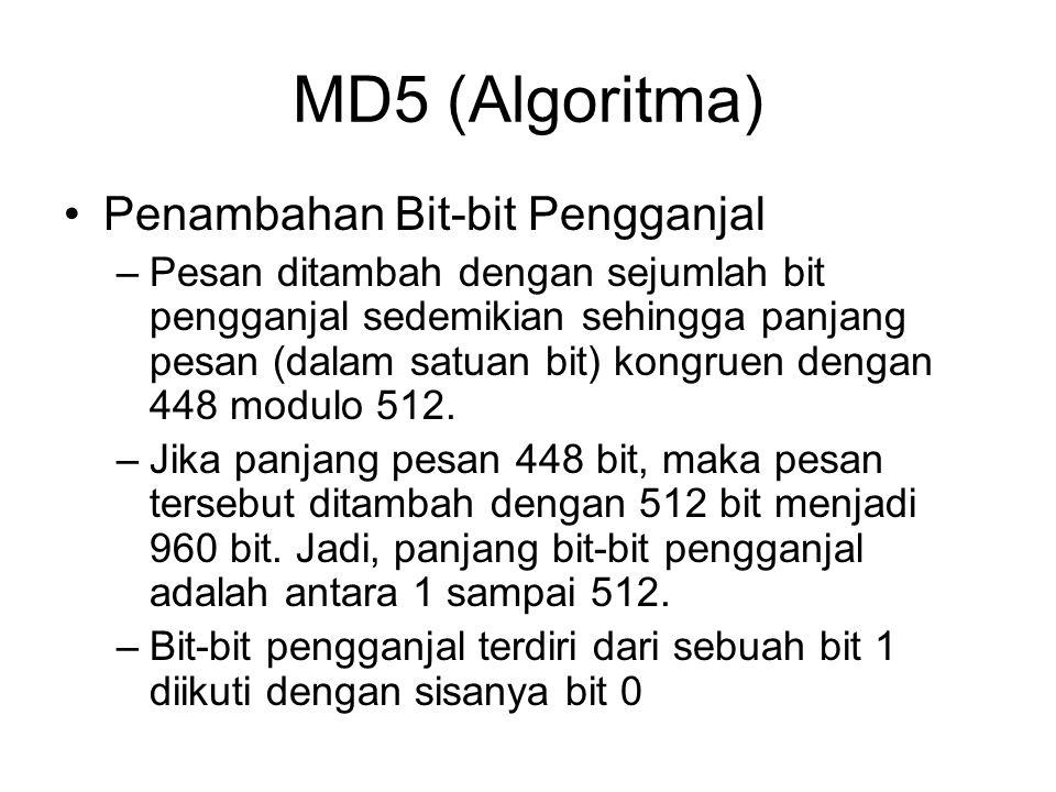 MD5 (Algoritma) Penambahan Bit-bit Pengganjal –Pesan ditambah dengan sejumlah bit pengganjal sedemikian sehingga panjang pesan (dalam satuan bit) kong