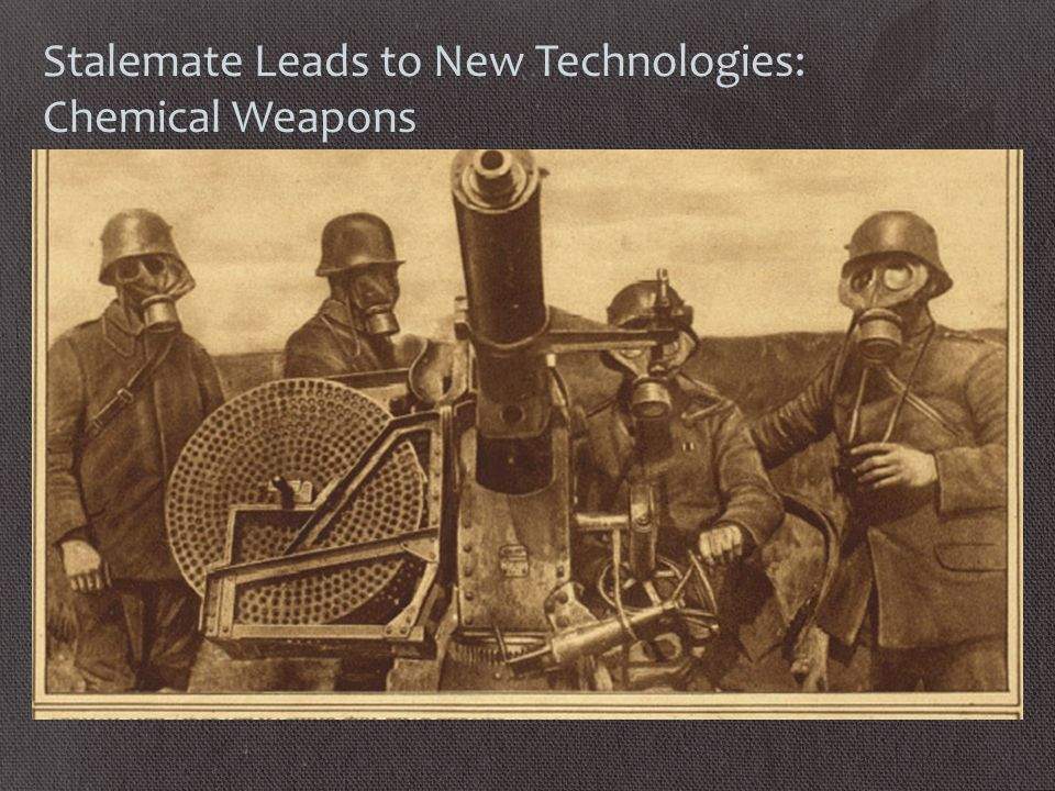 Stalemate Leads to New Technologies: Chemical Weapons