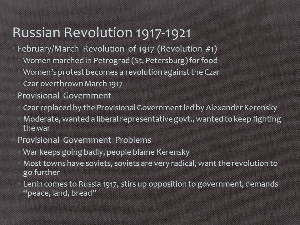 Russian Revolution 1917-1921 February/March Revolution of 1917 (Revolution #1) Women marched in Petrograd (St.