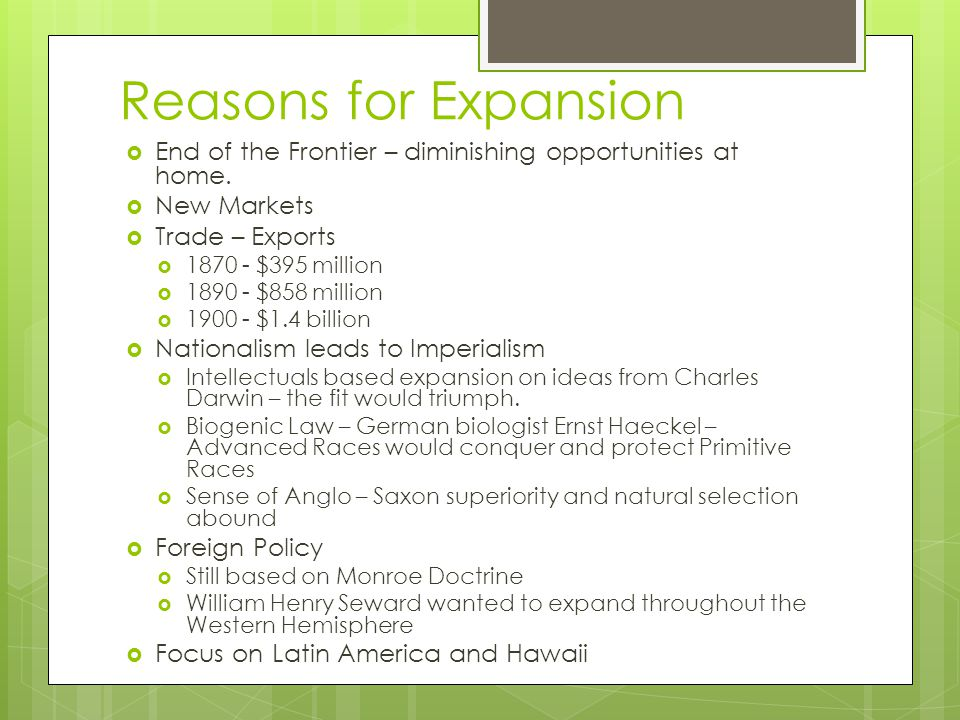 Reasons for Expansion  End of the Frontier – diminishing opportunities at home.